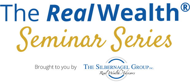 Real Wealth Seminar Series by The Silbernagel Group